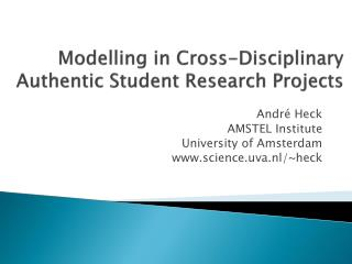 Modelling in Cross-Disciplinary Authentic Student Research Projects