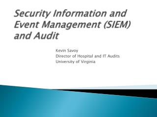 Security Information and Event Management (SIEM) and Audit