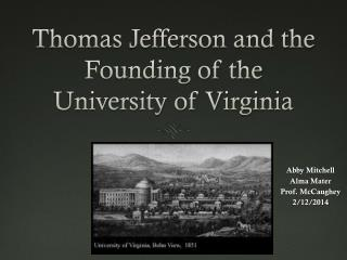 Thomas Jefferson and the Founding of the University of Virginia