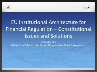 EU Institutional Architecture for Financial Regulation – Constitutional Issues and Solutions