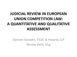 JUDICIAL REVIEW IN EUROPEAN UNION COMPETITION LAW:  A QUANTITATIVE AND QUALITATIVE ASSESSMENT