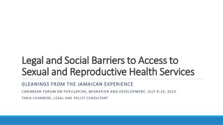 Legal and Social Barriers to Access to Sexual and Reproductive Health Services