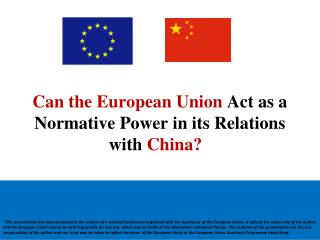 Can the European Union  Act as a Normative Power in its Relations with  China?