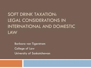 Soft Drink Taxation: Legal Considerations in International and Domestic Law