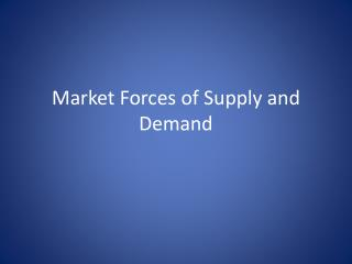 Market Forces of Supply and Demand