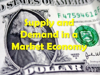 Supply and Demand in a Market Economy