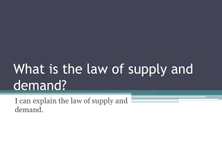 What is the law of supply and demand?