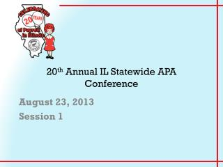 20 th  Annual IL Statewide APA Conference