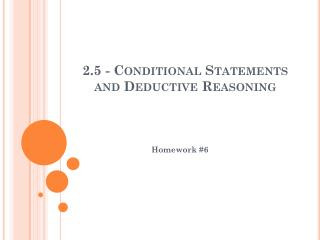 2.5 - Conditional Statements and Deductive Reasoning