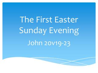 The First Easter Sunday Evening