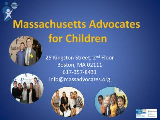 25 Kingston Street, 2 nd  Floor Boston, MA 02111 617-357-8431 info@massadvocates.org