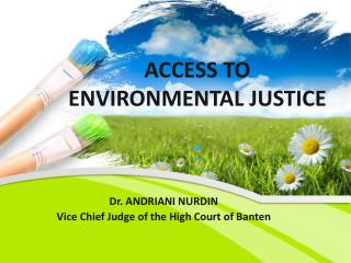ACCESS TO ENVIRONMENTAL JUSTICE *