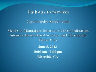 June 5,  2013 10:00 am  -  3:00 pm  Riverside, CA