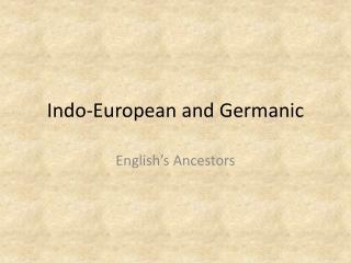 Indo-European and Germanic