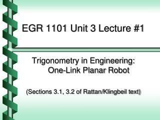 EGR  1101  Unit 3  Lecture #1