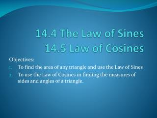 14.4 The Law of  Sines 14.5 Law of Cosines