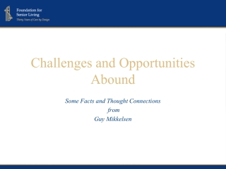 Challenges and Opportunities Abound