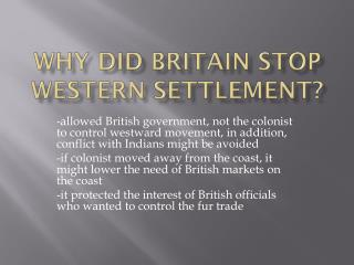 Why did Britain stop Western settlement?