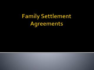 Family Settlement Agreements