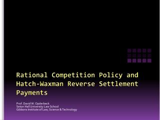 Rational Competition Policy and Hatch-Waxman Reverse Settlement Payments