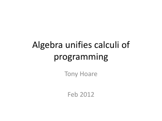 Algebra unifies calculi of programming