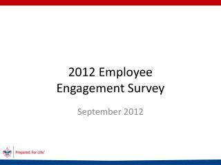 2012 Employee  Engagement Survey