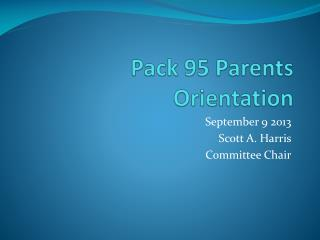 Pack 95 Parents  Orientation