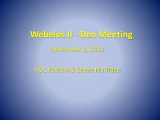 Webelos  II - Den Meeting