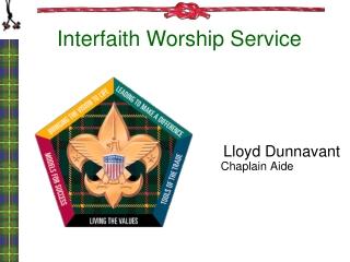 Lloyd Dunnavant      Chaplain  Aide