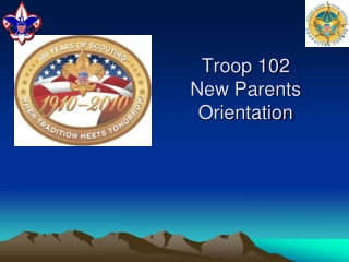 Troop 102 New Parents Orientation