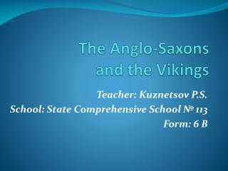 The Anglo-Saxons  and the Vikings
