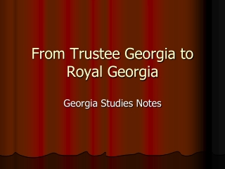 From Trustee Georgia to Royal Georgia