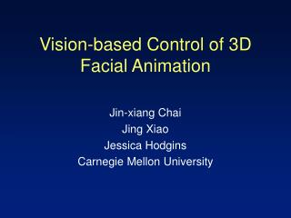 vision-based control of 3d facial animation