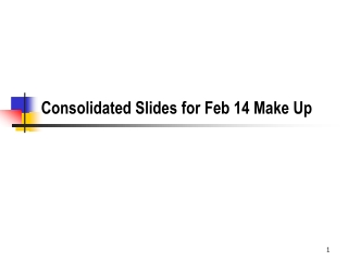 Consolidated Slides for Feb 14 Make Up