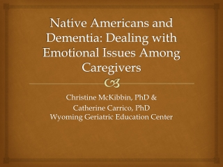 Native Americans and Dementia: Dealing with Emotional Issues Among Caregivers