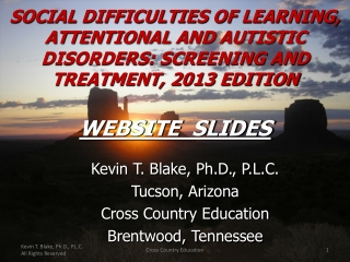 SOCIAL DIFFICULTIES OF LEARNING, ATTENTIONAL AND AUTISTIC DISORDERS: SCREENING AND  TREATMENT, 2013 EDITION WEBSITE  SL