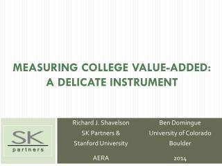 Measuring College Value-Added:  A  Delicate Instrument