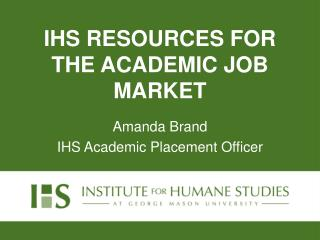 IHS RESOURCES FOR THE ACADEMIC JOB MARKET