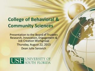 College of Behavioral  &  Community  Sciences