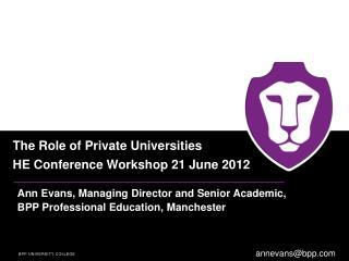 Ann Evans, Managing Director and Senior Academic,  BPP Professional Education, Manchester