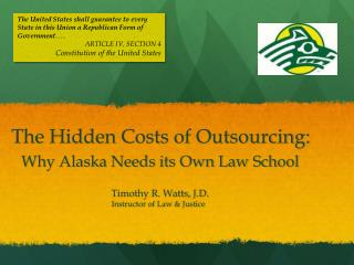 The Hidden Costs of Outsourcing: Why Alaska Needs its Own Law School