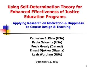 Catherine F. Klein  (USA) Paula  Galowitz (USA) Freda  Grealy (Ireland) Ernest  Ojukwu (Nigeria) Leah  Wortham (USA) De