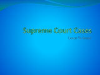 Supreme Court Cases