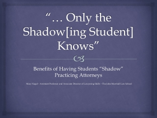 """""""… Only the Shadow[ ing  Student] Knows"""""""