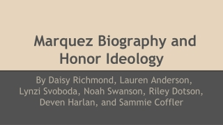 Marquez Biography and Honor Ideology