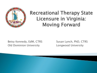 Recreational Therapy State Licensure in Virginia:   Moving Forward
