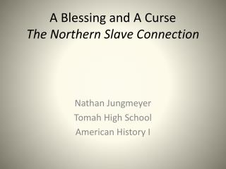 A Blessing and A Curse The Northern Slave Connection