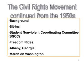 The Civil Rights Movement  continued from the 1950s