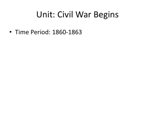 Unit: Civil War Begins