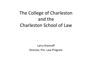 The College of Charleston and the Charleston School of Law